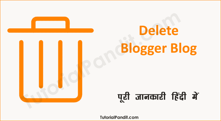 Blogger Blog Delete Kaise Kare in Hindi