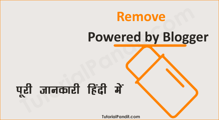 Blogger se Powered by Blogger Remove Kaise Kare in Hindi