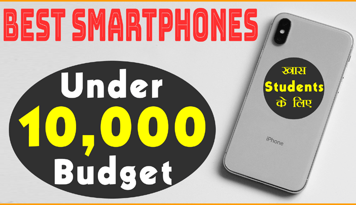 Best Smartphones Under 10000 for Students