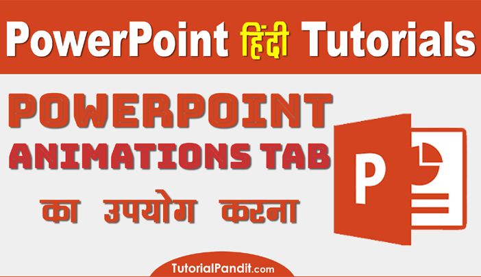 Using PowerPoint Animations Tab in Hindi