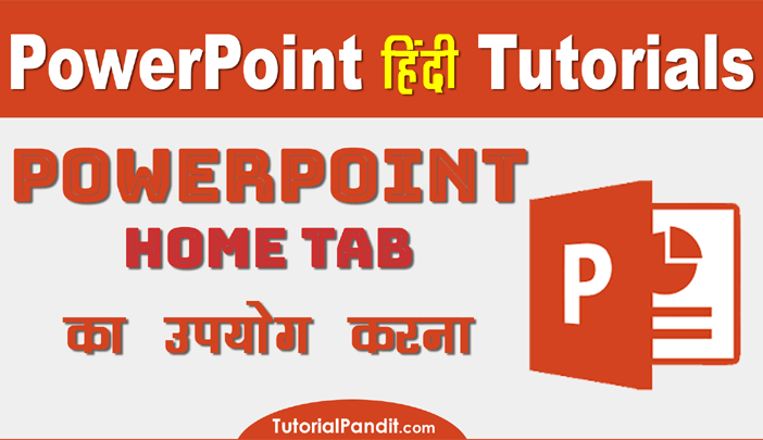 Using PowerPoint Home Tab in Hindi