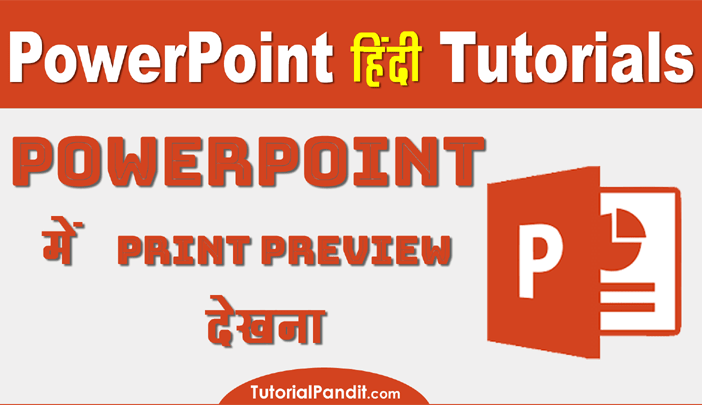 Using Print Preview in PowerPoint in Hindi