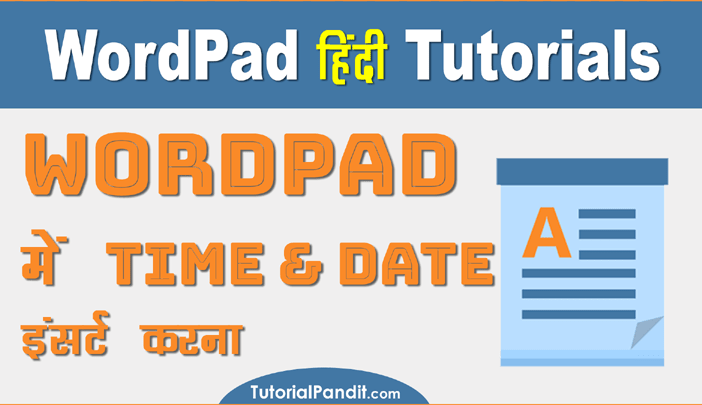WordPad Document me Time and Date kaise Insert Kare